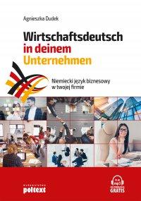 Niemiecki język biznesowy w twojej firmie. Wirtschaftsdeutsch in deinem Unternehmen - Agnieszka Dudek - audiobook