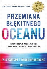 Przemiana błękitnego oceanu - W. Chan Kim - ebook