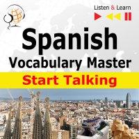 Spanish Vocabulary Master: Start Talking - Dorota Guzik - audiobook