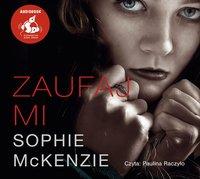 Zaufaj mi - Sophie McKenzie - audiobook