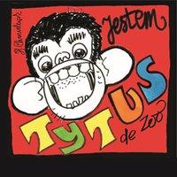 Jestem Tytus de ZOO. Słuchowisko z piosenkami