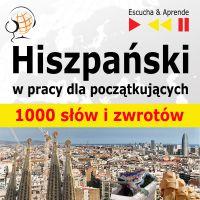 Hiszpański w pracy dla początkujących - 1000 słów i zwrotów
