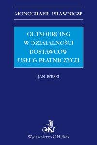 Outsourcing w działalności dostawców usług płatniczych
