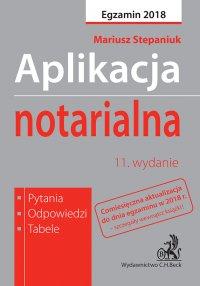 Aplikacja notarialna. Pytania odpowiedzi tabele. Wydanie 11