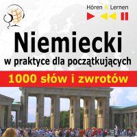 Niemiecki w praktyce dla początkujących - 1000 słów i zwrotów