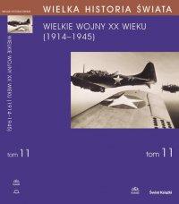 WIELKA HISTORIA ŚWIATA tom XI Wielkie Wojny XX wieku (1914-1945)