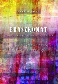 Fraszkomat. Tomografia człowieczeństwa