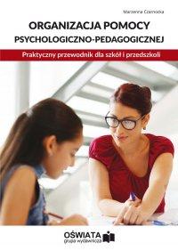 Organizacja pomocy psychologiczno-pedagogicznej. Praktyczny przewodnik dla szkół i przedszkoli - Marzenna Czarnocka - ebook