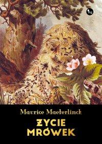 Życie mrówek - Maurice Maeterlink - ebook