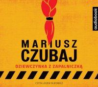 Dziewczynka z zapalniczką - Mariusz Czubaj - audiobook