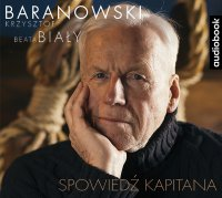 Spowiedź kapitana - Krzysztof Baranowski - audiobook