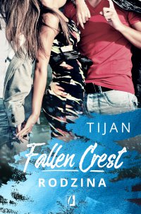 Fallen Crest. Rodzina. Tom 2 - Tijan - ebook
