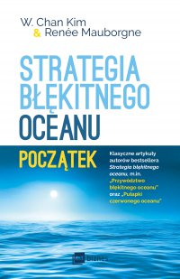 Strategia błękitnego oceanu. Początek - W. Chan Kim - ebook