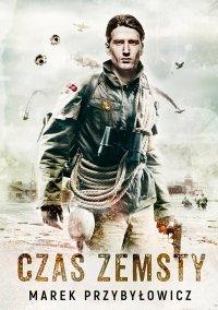 Czas zemsty - Marek Przybyłowicz - ebook