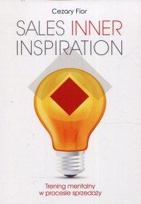 Sales Inner Inspiration. Trening mentalny w procesie sprzedaży - Cezary Fior - ebook