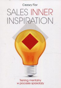 Sales Inner Inspiration. Trening mentalny w procesie sprzedaży