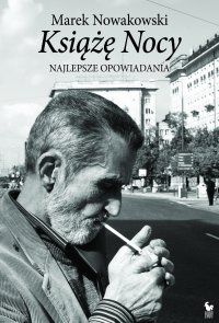 Książę Nocy. Najlepsze opowiadania - Marek Nowakowski - ebook