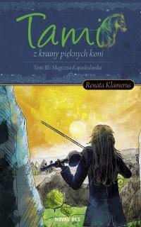 Tami z krainy pieknych Koni Tom III: Magiczna Kapadoclandia - Renata Klamerus - ebook