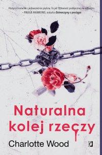 Naturalna kolej rzeczy - Charlotte Wood - ebook