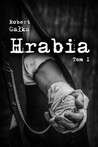 Hrabia. Tom I - Robert Gałka - ebook