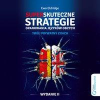 Superskuteczne strategie opanowania języków obcych. Twój prywaty coach. Wydanie II