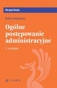 Ogólne postępowanie administracyjne. Wydanie 5