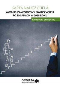 Awans zawodowy nauczycieli po zmianach w 2018 roku. Komentarz praktyczny