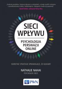 Sieci wpływu. Psychologia perswazji online