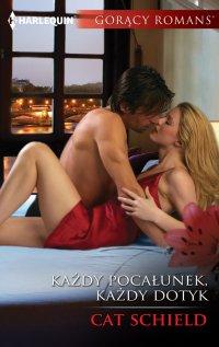 Każdy pocałunek, każdy dotyk - Cat Schield - ebook