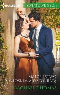 Małżeństwo z włoskim arystokratą - Rachael Thomas - ebook