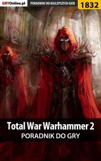 Total War: Warhammer II - poradnik do gry - Sara Temer - ebook