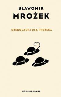 Czekoladki dla Prezesa - Sławomir Mrożek - ebook