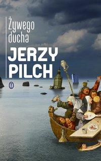Żywego ducha - Jerzy Pilch - ebook