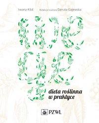 Wege. Dieta roślinna w praktyce - Iwona Kibil - ebook