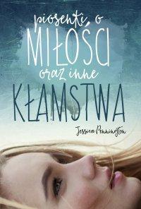 Piosenki o miłości oraz inne kłamstwa - Jessica Pennington - ebook