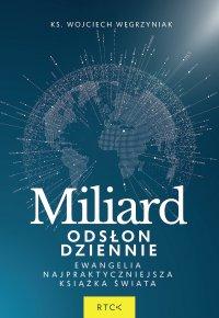 Miliard odsłon dziennie. Ewangelia - najpraktyczniejsza książka świata. - ks. Wojciech Węgrzyniak - audiobook
