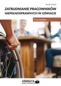 Zatrudnianie pracowników niepełnosprawnych w oświacie - 25 przykładów