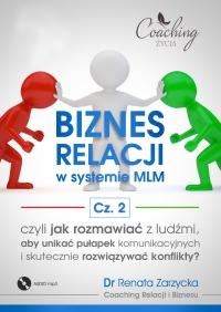 Biznes relacji w systemie MLM. Część 2 - mgr Renata Zarzycka - audiobook