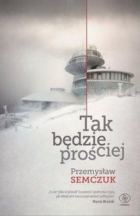 Tak będzie prościej - Przemysław Semczuk - ebook