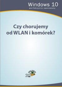 Czy chorujemy od WLAN i komórek? - Opracowanie zbiorowe - ebook