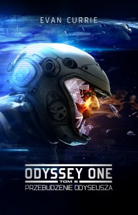 Odyssey One. Tom 6. Przebudzenie Odyseusza - Evan Currie - ebook