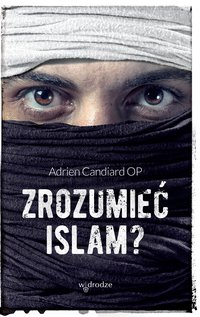 Zrozumieć islam? - Adrien Candiard - ebook