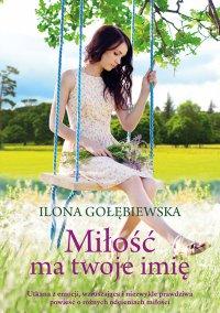 Miłość ma twoje imię - Ilona Gołębiewska - ebook