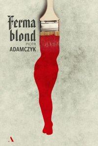 Ferma blond - Piotr Adamczyk - ebook