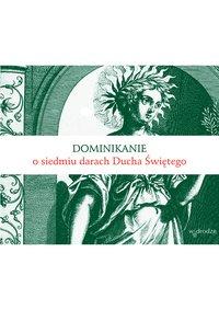 Dominikanie o siedmiu darach Ducha Świętego