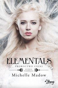 Elementals 1. Proroctwo cieni