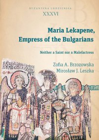 Maria Lekapene, Empress of the Bulgarians. Neither a Saint nor a Malefactress