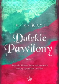 Dalekie Pawilony. Tom 1