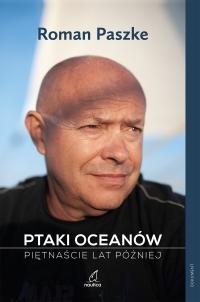 Ptaki oceanów. Piętnaście lat później - Roman Paszke - ebook