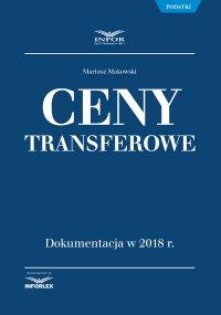 Ceny transferowe. Dokumentacja w 2018 r. - Mariusz Makowski - ebook